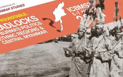 Roundtable: Deadlocks in Burma's Politics – Ethnic Regions & Central Myanmar