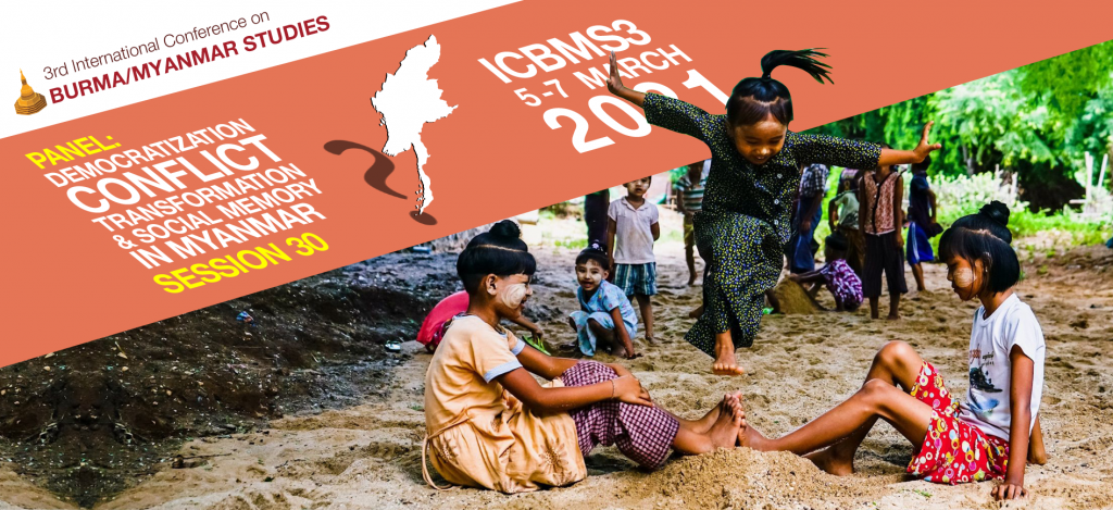 Panel: Democratization, Conflict Transformation and Social Memory in Myanmar
